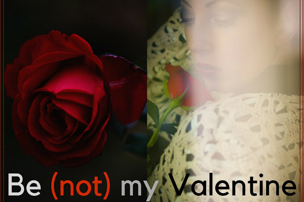 Be not my Valentine